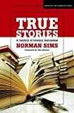 Sims, Norman: True Stories: A Century of Literary Journalism (Medill School of Journalism Visions of the American Press)