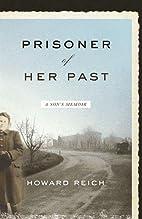 Prisoner of her past : a son's memoir…