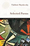 Mayakovsky, Vladimir: Selected Poems (Northwestern World Classics)