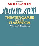 Spolin, V.: Viola Spolin's Theater Games for the Classroom