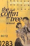 The Coffin Tree: A Novel by Wendy Law-Yone