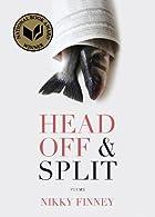 Head Off & Split: Poems by Nikky Finney