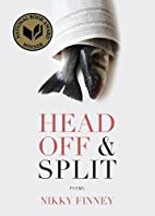 Head Off & Split: Poems by Nikky Finney