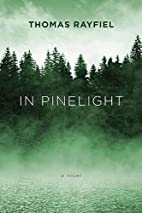 In Pinelight: A Novel by Thomas Rayfiel