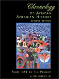 Hornsby, Alton: Chronology of African American History: From 1492 to the Present
