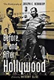 Slide, Anthony: Before, In and After Hollywood
