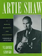 Artie Shaw: A Musical Biography and…