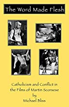 The Word Made Flesh: Catholicism and…