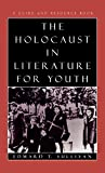 Sullivan, Edward T.: The Holocaust in Literature for Youth: A Guide and Resource Book