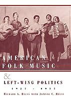 American folk music and left-wing politics,…
