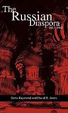 The Russian diaspora, 1917-1941 by Boris…