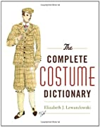 The Complete Costume Dictionary by Elizabeth…