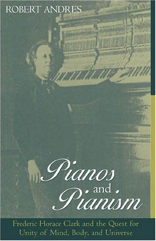 pianos-and-pianism-frederic-horace-clark-and-the-quest-for-unity-of-mind-body-and-universe