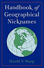 Handbook of Geographical Nicknames by Harold…