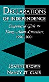 Brown, Joanne: Declarations of Independence: Empowered Girls in Young Adult Literature, 1990-2001