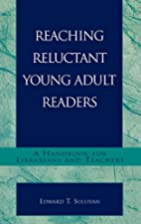 Reaching reluctant young adult readers : a…
