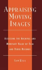 Appraising Moving Images: Assessing the…