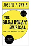 Joseph P. Swain: The Broadway Musical: A Critical and Musical Survey