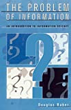 Raber, Douglas: The Problem of Information : An Introduction to Information Science