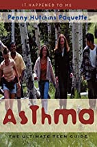 Asthma: The Ultimate Teen Guide (It Happened…