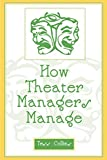 Collins, Theresa: How Theater Managers Manage