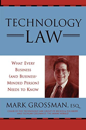 technology-law-what-every-business-and-business-minded-person-needs-to-know