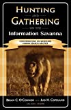 O&#39;Connor, Brian Clark: Hunting and Gathering on the Information Savanna: Conversations on Modeling Human Search Abilities