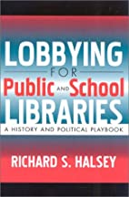 Lobbying for Public and School Libraries: A…