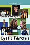 Apel, Melanie Ann: Cystic Fibrosis: The Ultimate Teen Guide