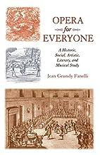 Opera for Everyone, A Historical, Social,…
