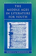 The Middle Ages in Literature for Youth: A…