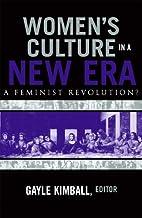 Women's Culture in a New Era: A Feminist…