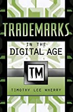 Trademarks in the Digital Age by Timothy Lee…