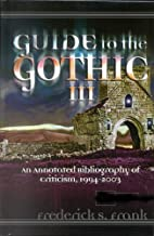 Guide to the Gothic III: An Annotated…