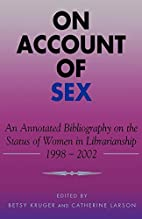 On Account of Sex: An Annotated Bibliography…