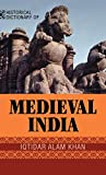 KHAN, IQTIDAR ALAM: Historical Dictionary Of Medieval India
