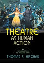 Theatre as human action : an introduction to…