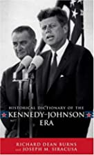 Historical Dictionary of the Kennedy-Johnson…