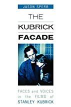 The Kubrick Facade: Faces and Voices in the…