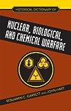 Garrett, Benjamin C.: Historical Dictionary of Nuclear, Biological and Chemical Welfare