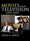 Marill, Alvin H.: Movies Made for Television: 2005-2009