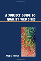 A Subject Guide to Quality Web Sites by Paul…