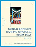 American Library Association: Building Blocks for Planning Functional Library Space
