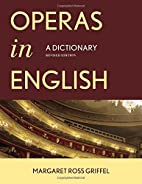 Operas in English: A Dictionary (2 Volumes)…