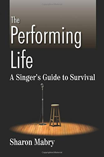 the-performing-life-a-singers-guide-to-survival