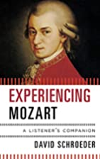 Experiencing Mozart: A Listener's Companion…