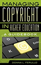 Managing Copyright in Higher Education: A…