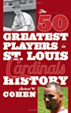 The 50 Greatest Players in St. Louis…