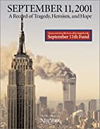 September 11, 2001: A Record of Tragedy,…