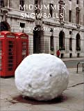 Goldsworthy, Andy: Midsummer Snowballs